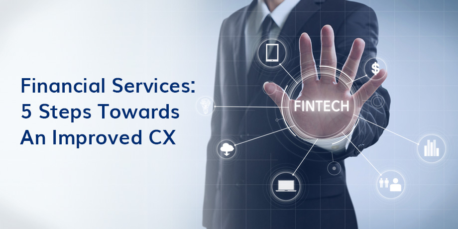 5 Steps towards an improved CX in financial services