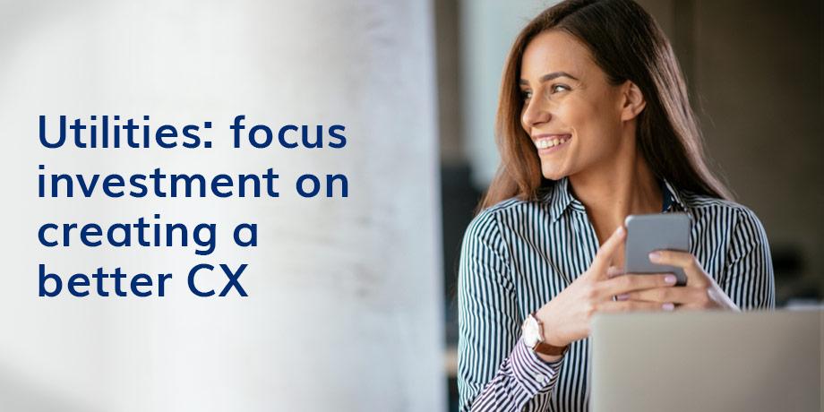 Utilities must invest in CX