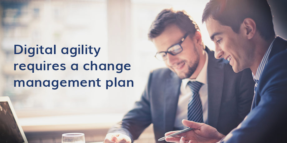 The shift to digital agility - a change management plan