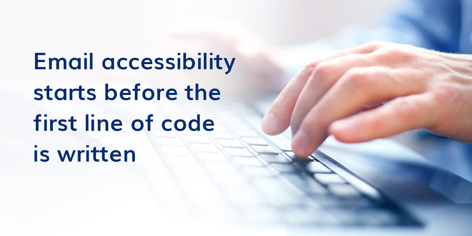 Email accessibility is about coding, right? Wrong