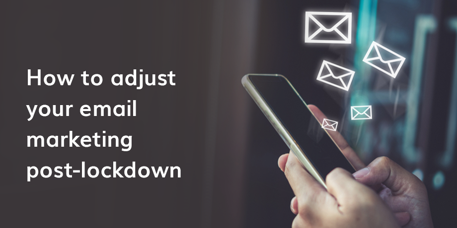Post lockdown: email marketing in the new normal