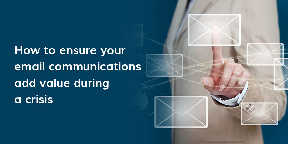 How To Ensure Your Email Communications Add Value During A Crisis (1)