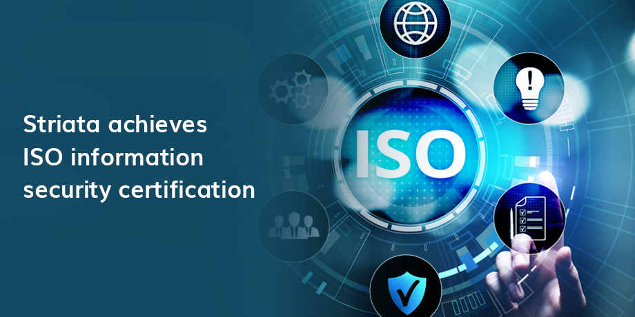 Striata Achieves Iso Information Security Certification