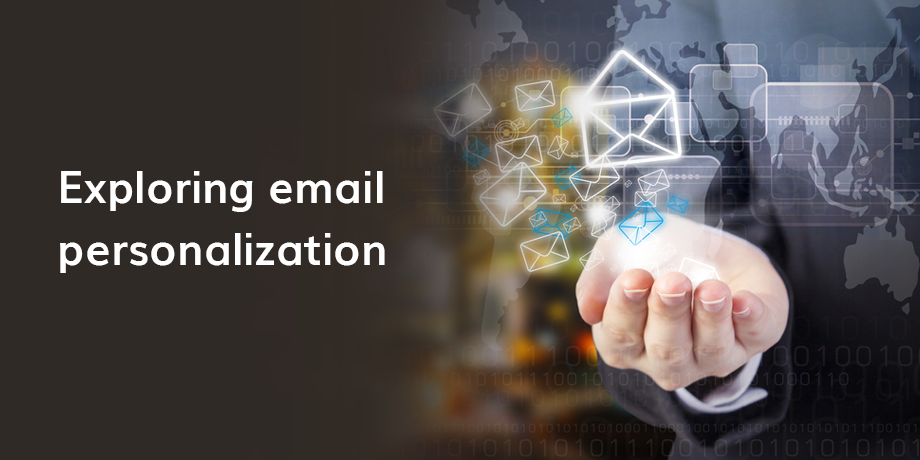 A focus on email personalization