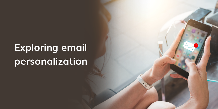 Exploring email personalization - Q & A with email experts
