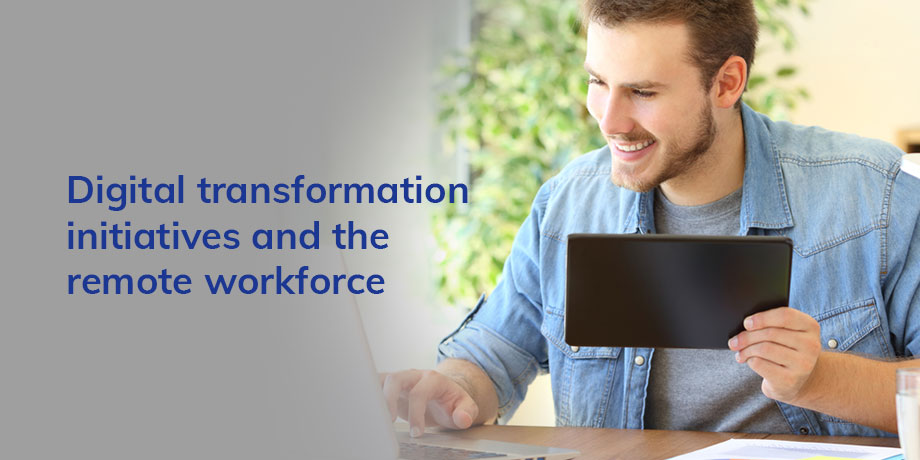 Digital transformation: how is it different when your workforce is entirely remote?