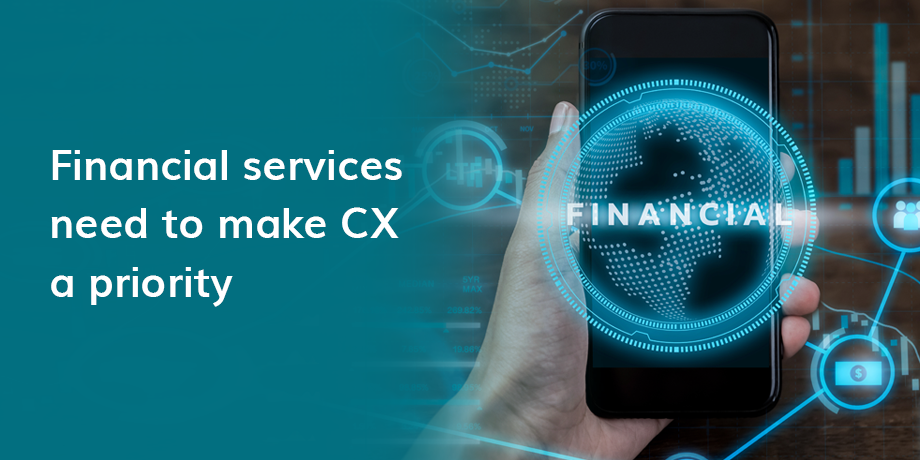Improving CX in financial services is key