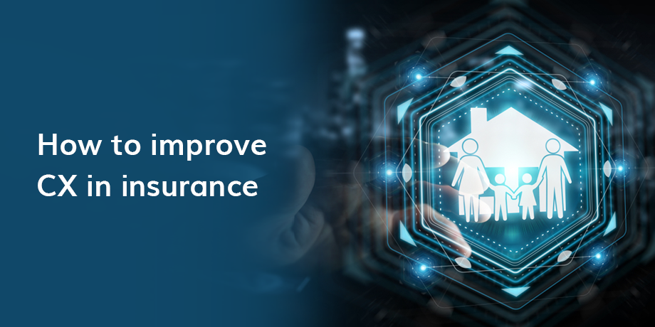 How insurers can improve customer experience (CX)