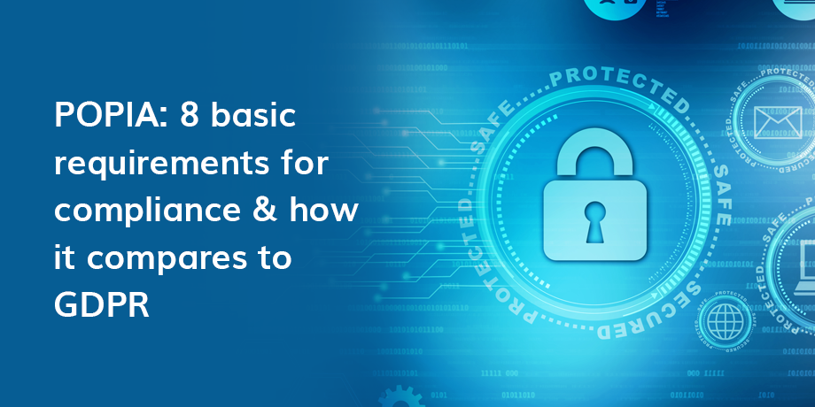 POPIA 8 Basic Requirements For Compliance & How It Compares To GDPR