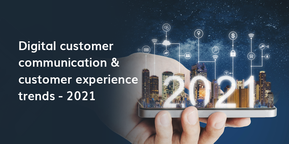 What can we expect from digital customer communication and customer experience in 2021?