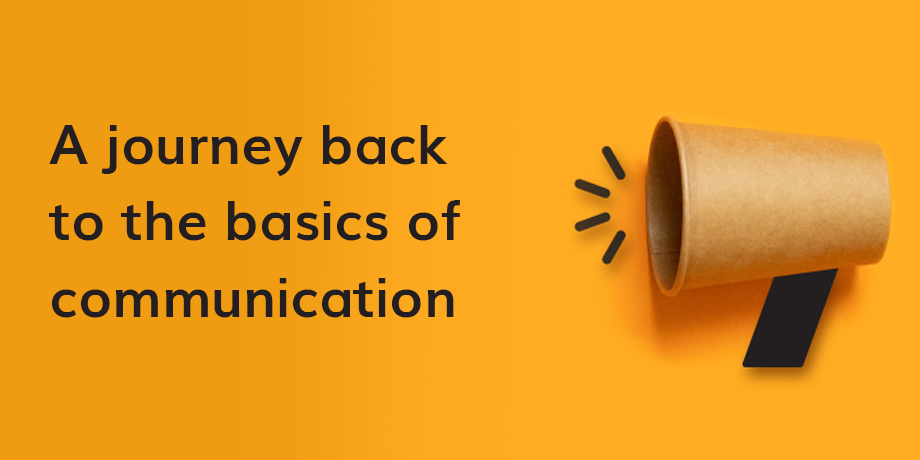 Have we lost sight of the real purpose of customer communication?
