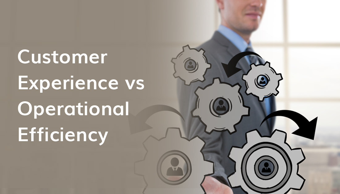 Customer Experience Vs Operational Efficiency 1
