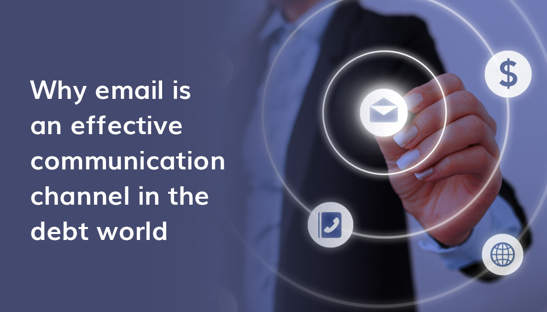 Why Email Is An Effective Communication Channel In The Debt World